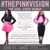 #THEPINKVISION One Goal; Every Woman